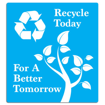 Recycle Today for a Better Tomorrow Sign -  5 Pack